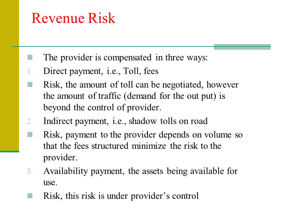 Revenue Risk The provider is compensated in three ways: