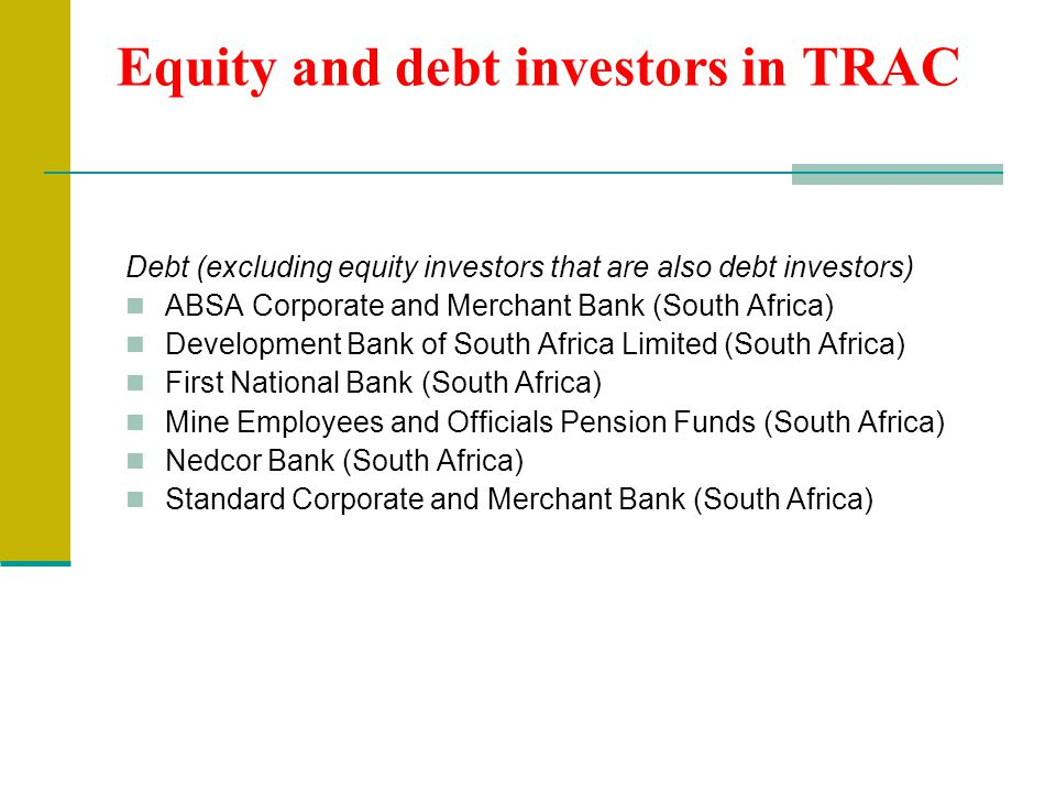 Equity and debt investors in TRAC