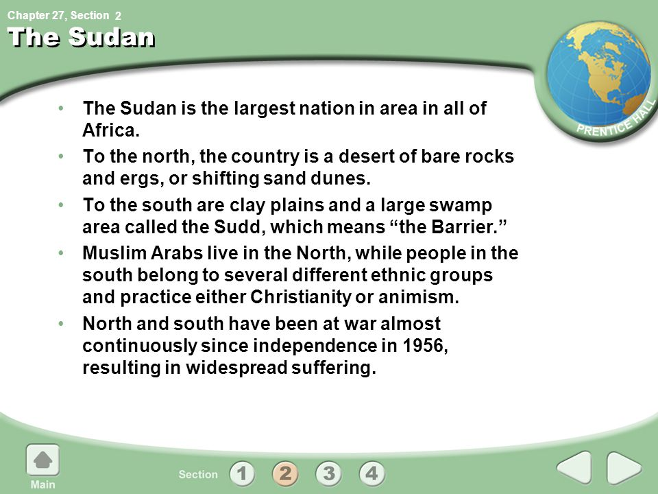 The Sudan The Sudan is the largest nation in area in all of Africa.