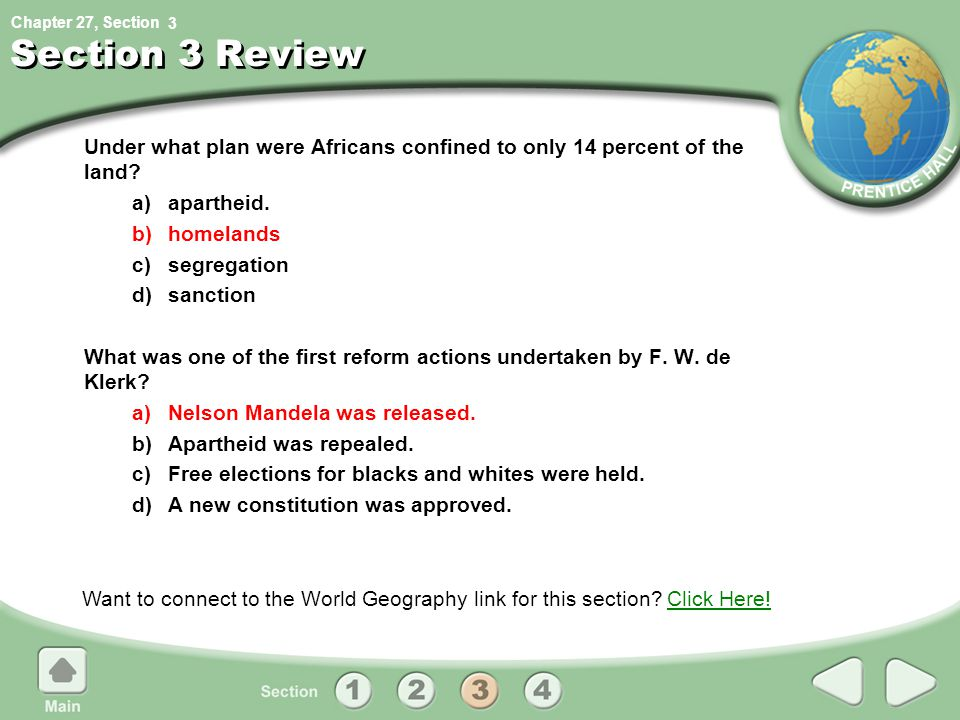 3 Section 3 Review. Under what plan were Africans confined to only 14 percent of the land a) apartheid.