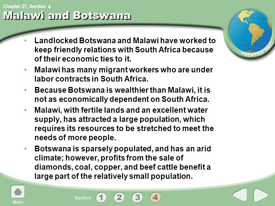 4 Malawi and Botswana. Landlocked Botswana and Malawi have worked to keep friendly relations with South Africa because of their economic ties to it.