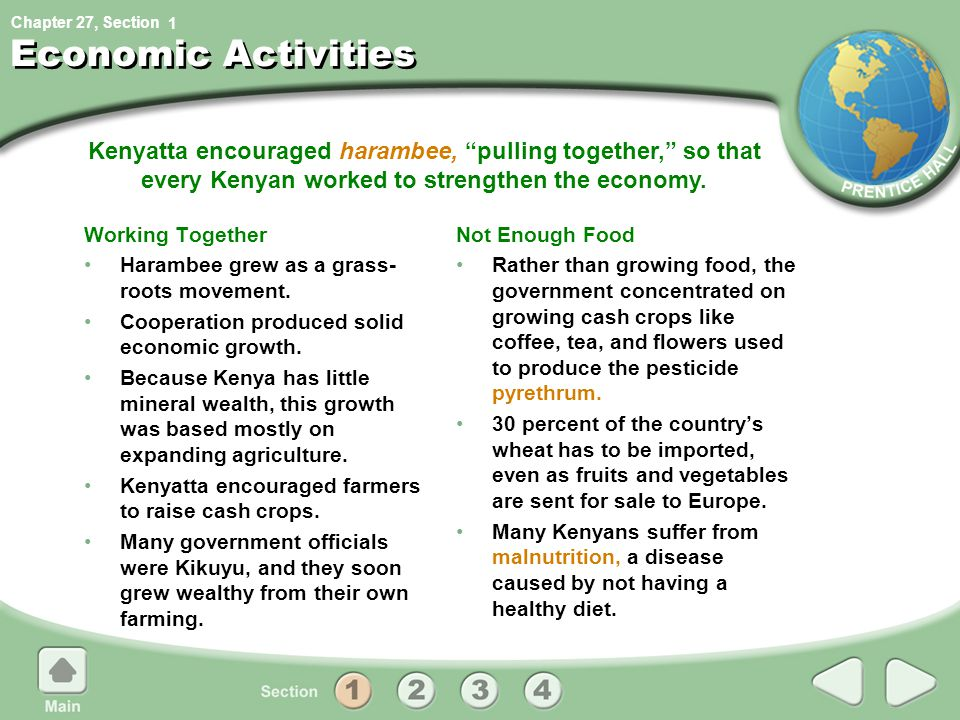1 Economic Activities. Kenyatta encouraged harambee, pulling together, so that every Kenyan worked to strengthen the economy.