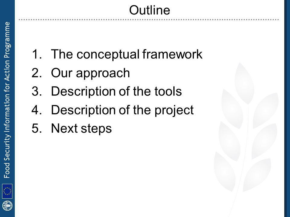 Outline The conceptual framework. Our approach. Description of the tools. Description of the project.
