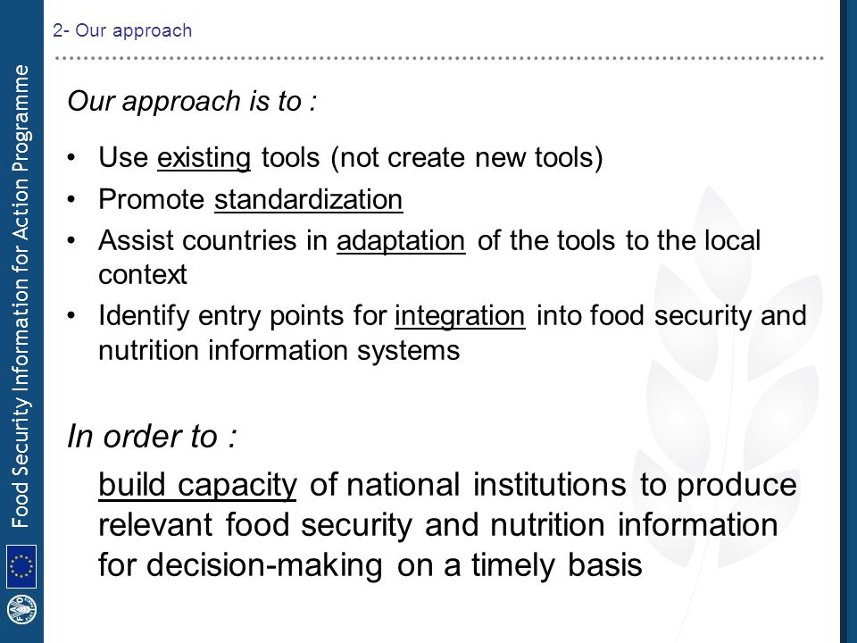 2- Our approach Our approach is to : Use existing tools (not create new tools) Promote standardization.