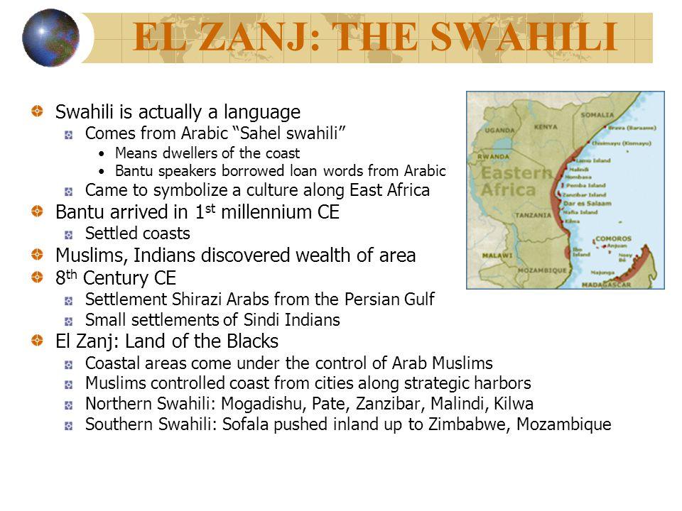 EL ZANJ: THE SWAHILI Swahili is actually a language