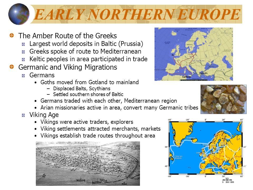 EARLY NORTHERN EUROPE The Amber Route of the Greeks