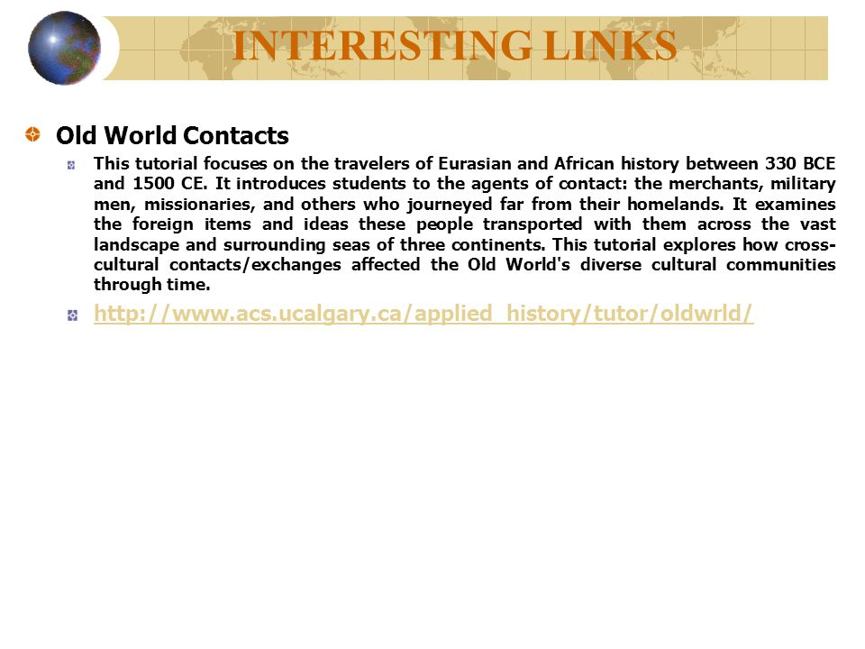 INTERESTING LINKS Old World Contacts