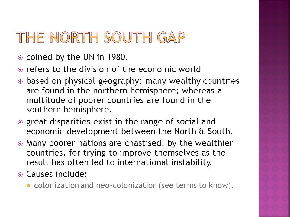 The North South Gap coined by the UN in 1980.