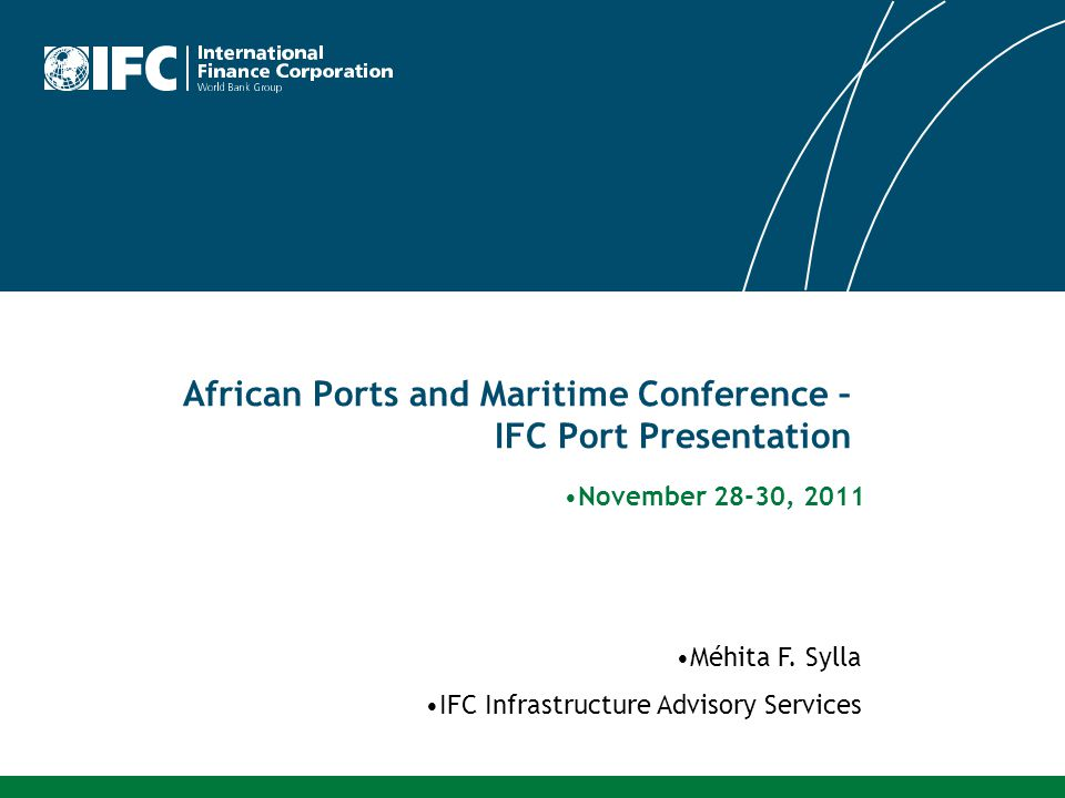 African Ports and Maritime Conference – IFC Port Presentation