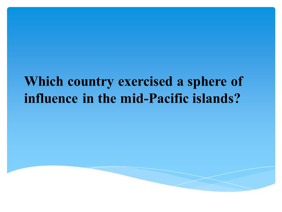 Which country exercised a sphere of influence in the mid-Pacific islands