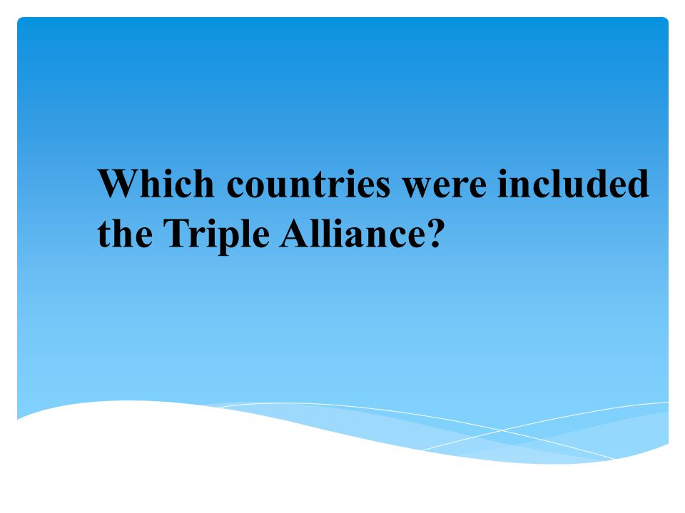 Which countries were included the Triple Alliance