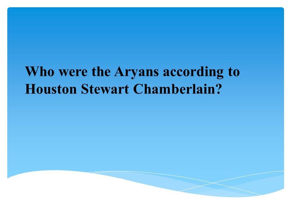 Who were the Aryans according to Houston Stewart Chamberlain