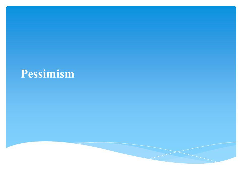 Pessimism