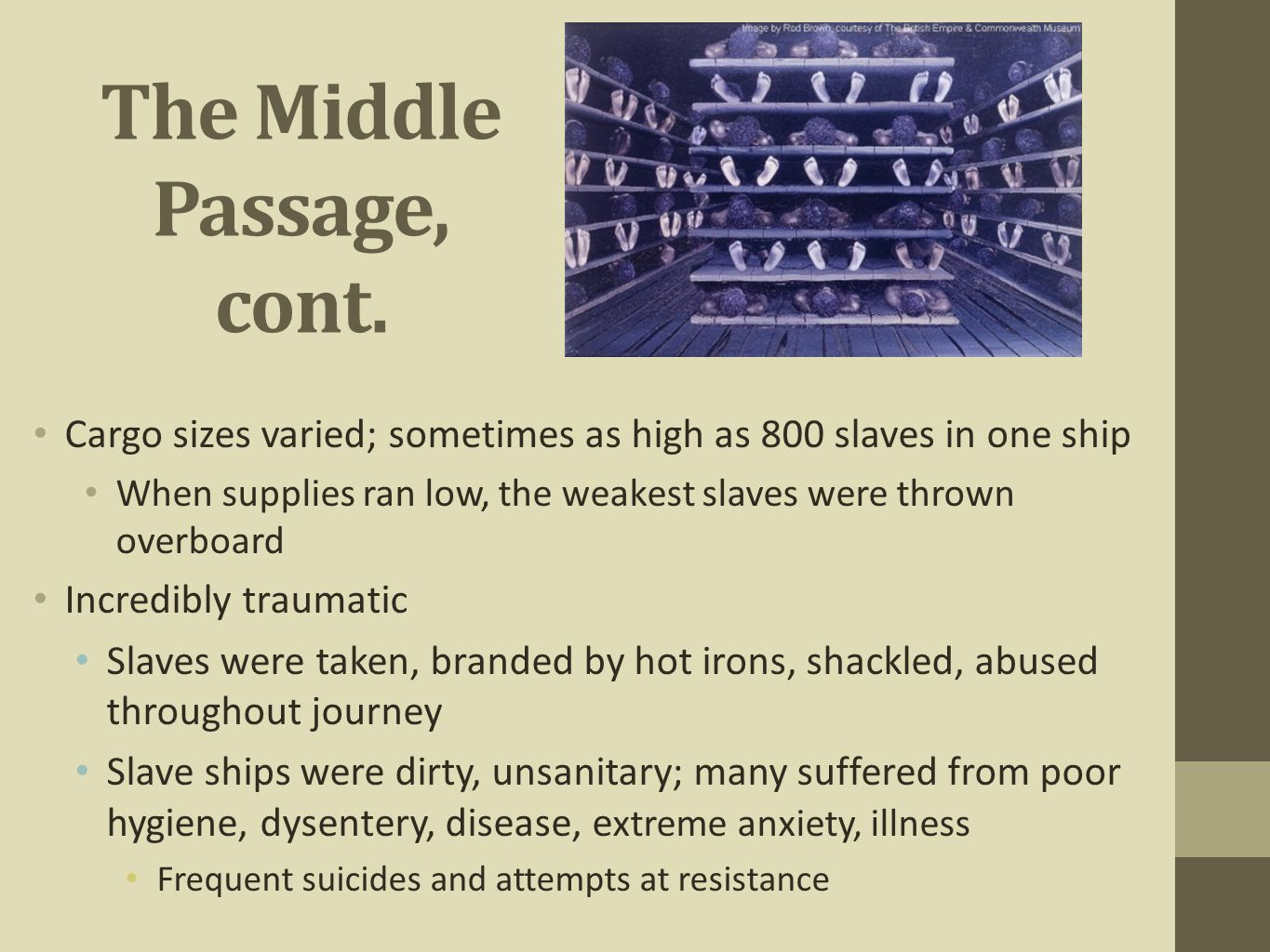 The Middle Passage, cont.