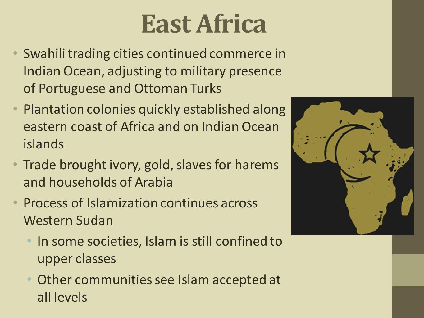 East Africa Swahili trading cities continued commerce in Indian Ocean, adjusting to military presence of Portuguese and Ottoman Turks.