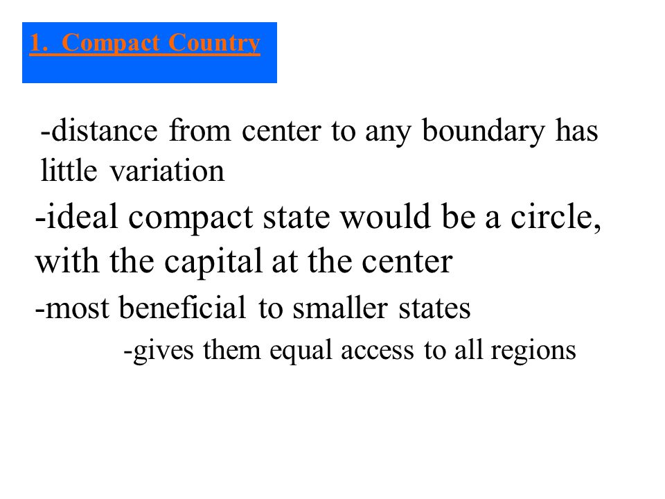 -ideal compact state would be a circle, with the capital at the center