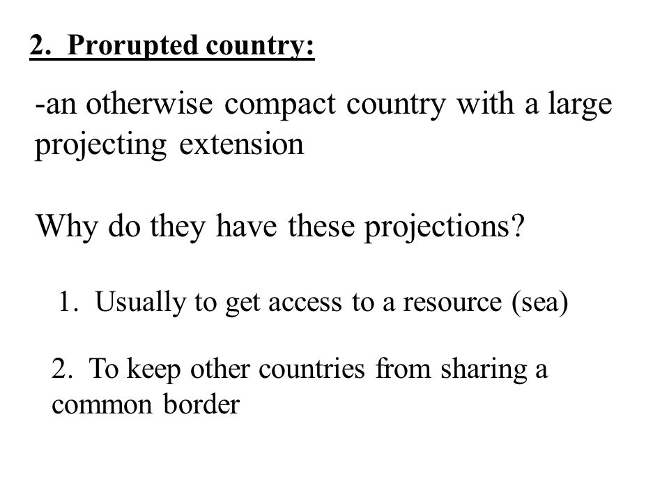 -an otherwise compact country with a large projecting extension