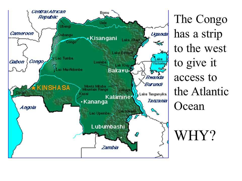 The Congo has a strip to the west to give it access to the Atlantic Ocean