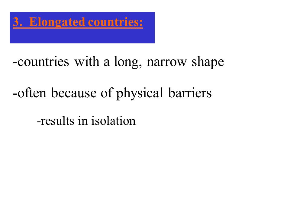 -countries with a long, narrow shape