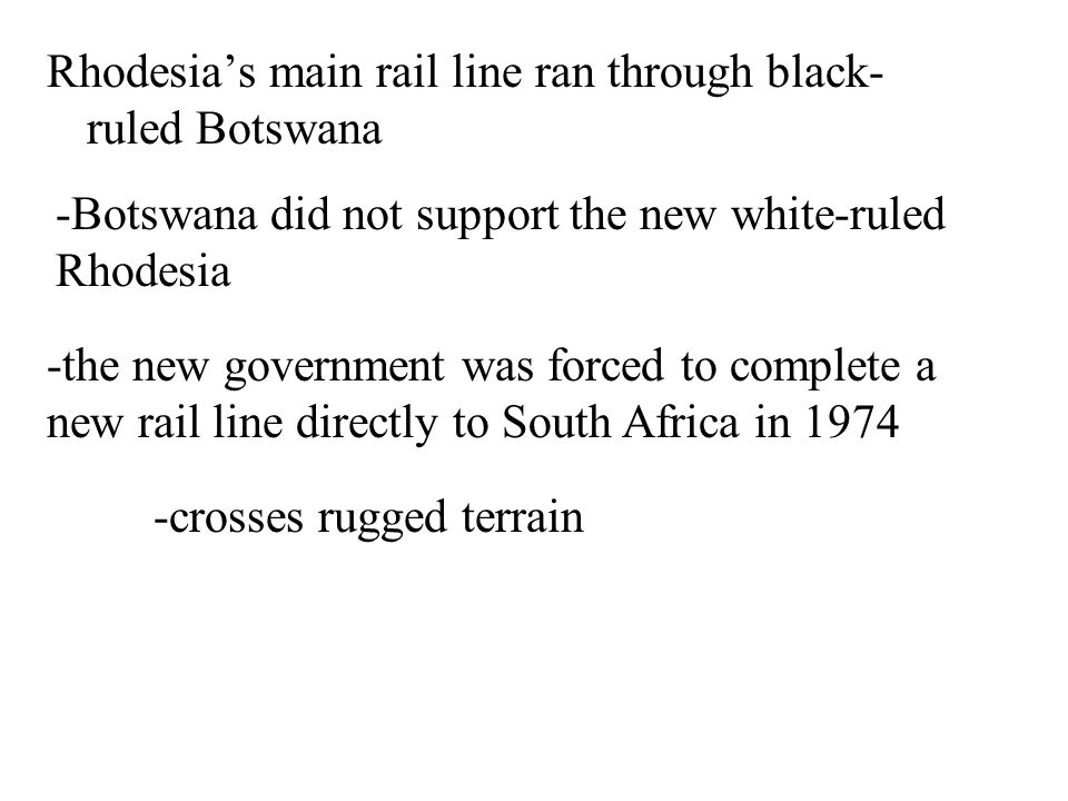Rhodesia's main rail line ran through black-ruled Botswana