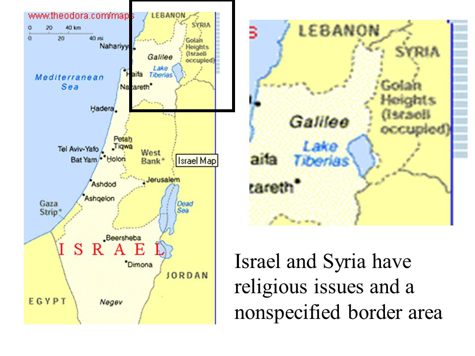 Israel and Syria have religious issues and a nonspecified border area