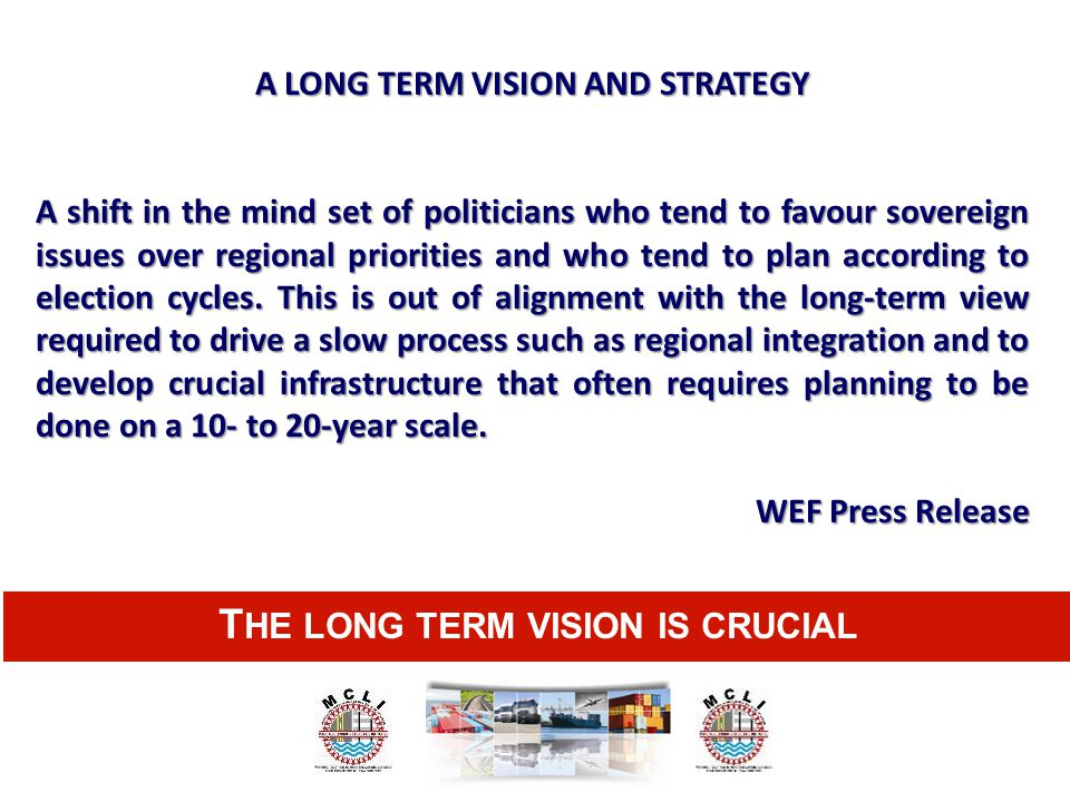 A LONG TERM VISION AND STRATEGY THE LONG TERM VISION IS CRUCIAL