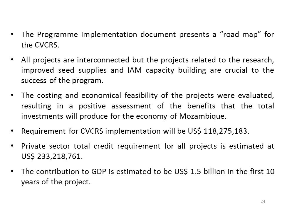 Requirement for CVCRS implementation will be US$ 118,275,183.