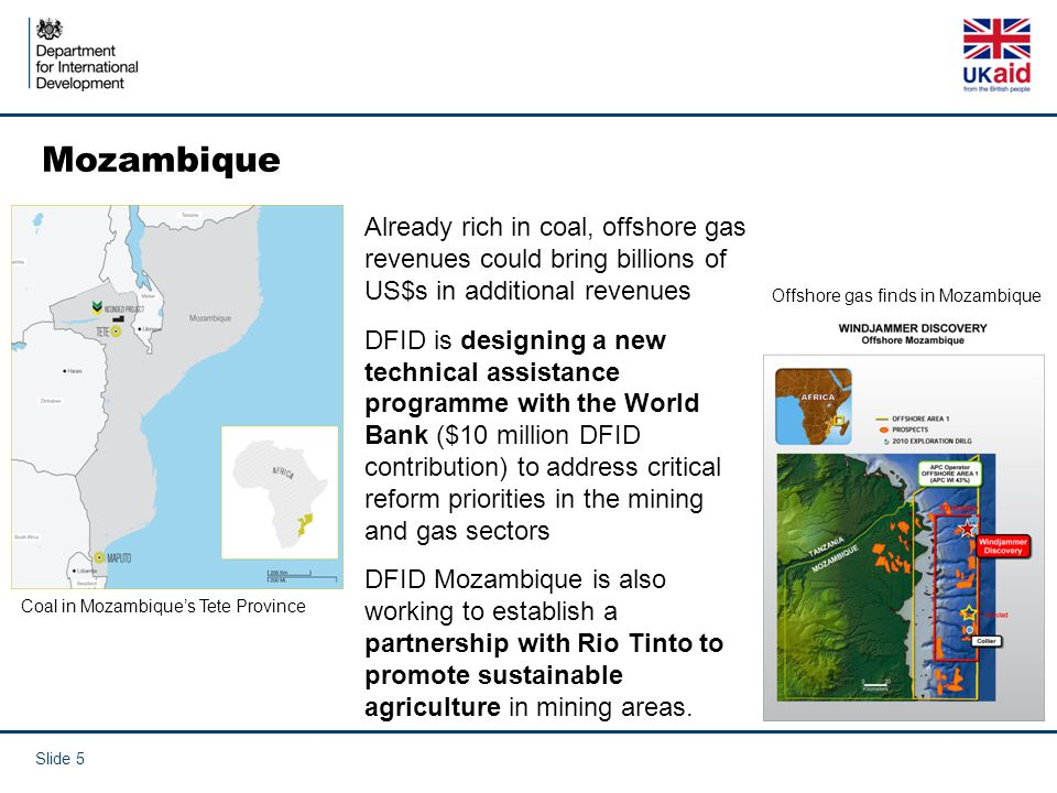Mozambique Already rich in coal, offshore gas revenues could bring billions of US$s in additional revenues.