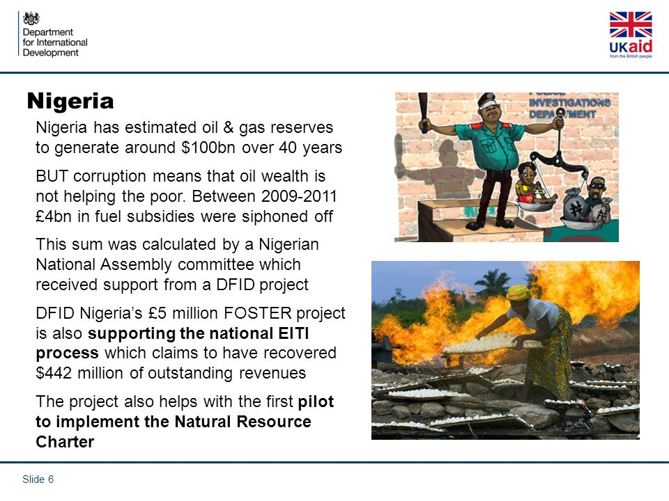 Nigeria Nigeria has estimated oil & gas reserves to generate around $100bn over 40 years.