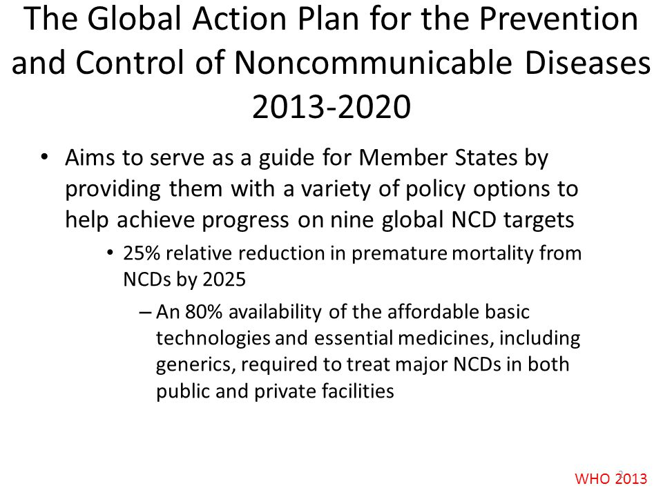 The Global Action Plan for the Prevention and Control of Noncommunicable Diseases 2013-2020