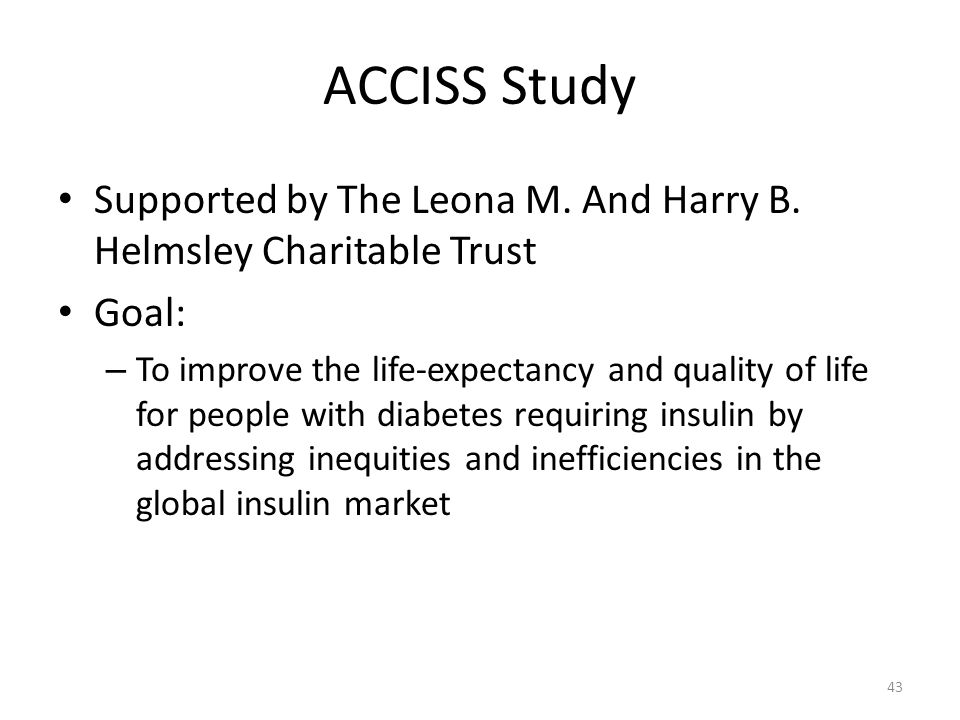 ACCISS Study Supported by The Leona M. And Harry B. Helmsley Charitable Trust. Goal: