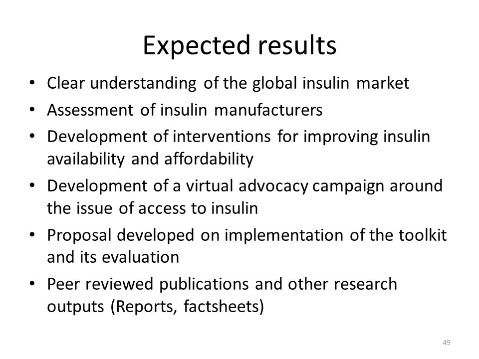 Expected results Clear understanding of the global insulin market