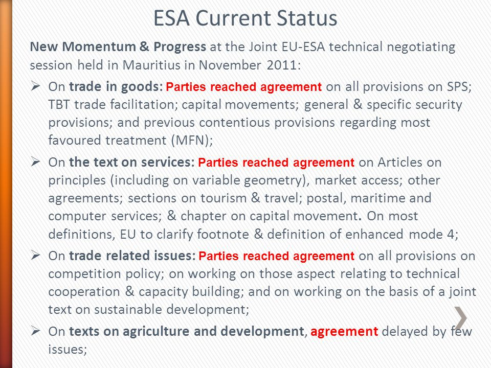 ESA Current Status New Momentum & Progress at the Joint EU-ESA technical negotiating session held in Mauritius in November 2011:
