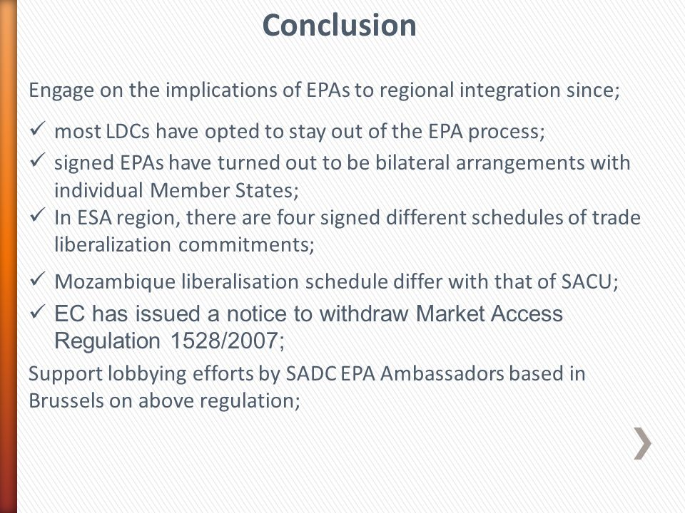 Conclusion Engage on the implications of EPAs to regional integration since; most LDCs have opted to stay out of the EPA process;