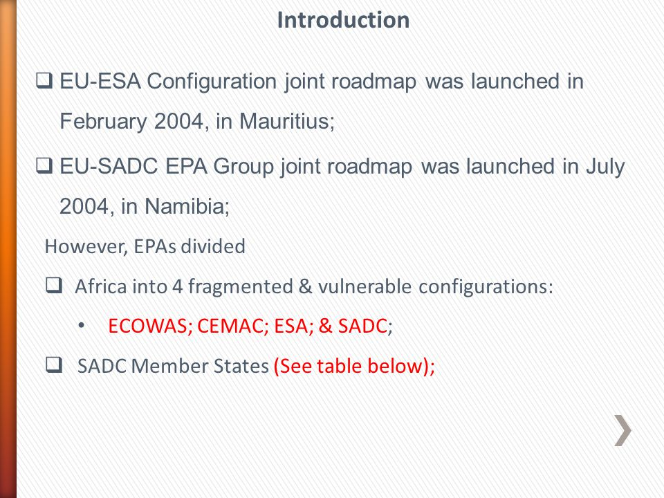 Introduction EU-ESA Configuration joint roadmap was launched in February 2004, in Mauritius;