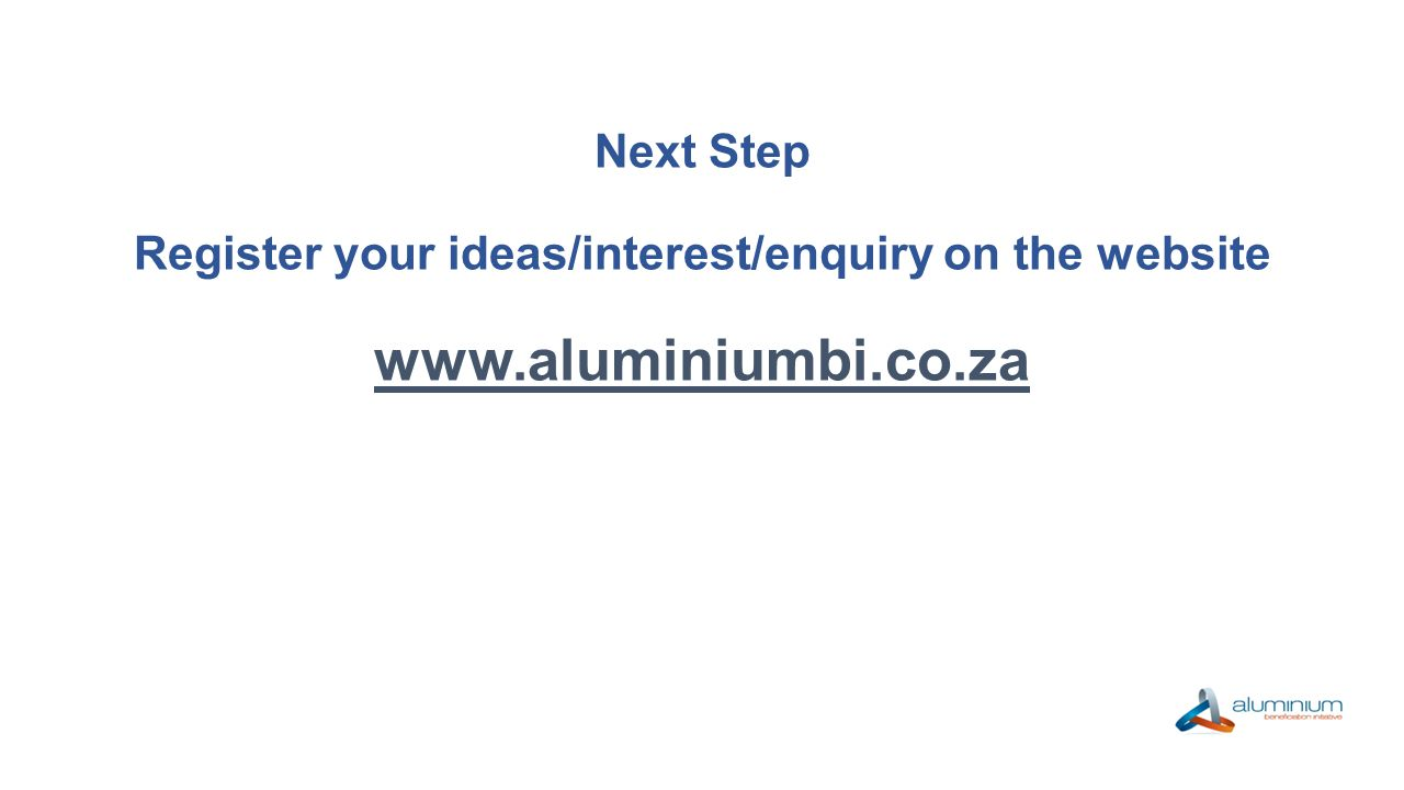 Next Step Register your ideas/interest/enquiry on the website www