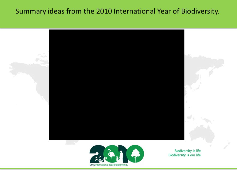 Summary ideas from the 2010 International Year of Biodiversity.