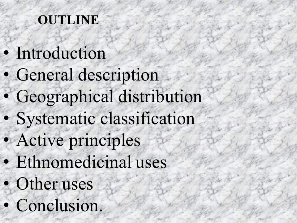 Geographical distribution Systematic classification Active principles
