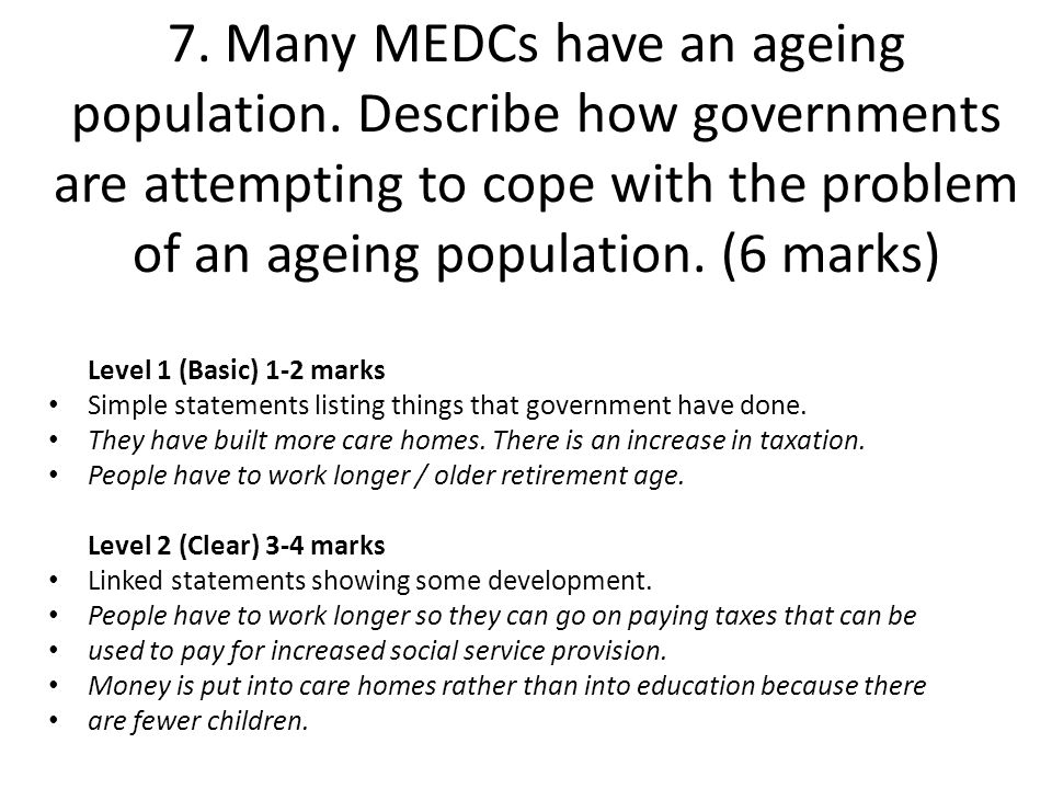 7. Many MEDCs have an ageing population