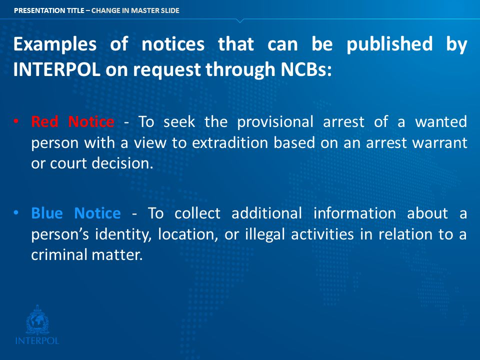 Examples of notices that can be published by INTERPOL on request through NCBs: