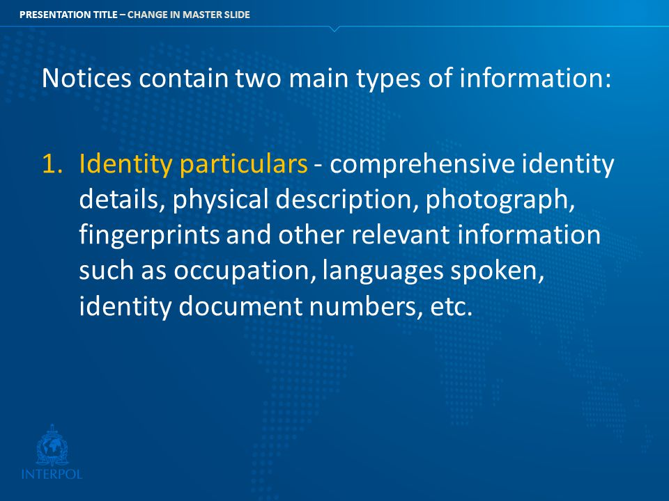 Notices contain two main types of information: