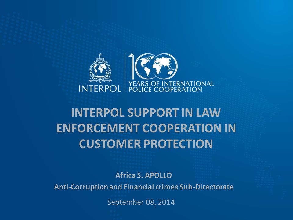 INTERPOL SUPPORT IN LAW ENFORCEMENT COOPERATION IN CUSTOMER PROTECTION