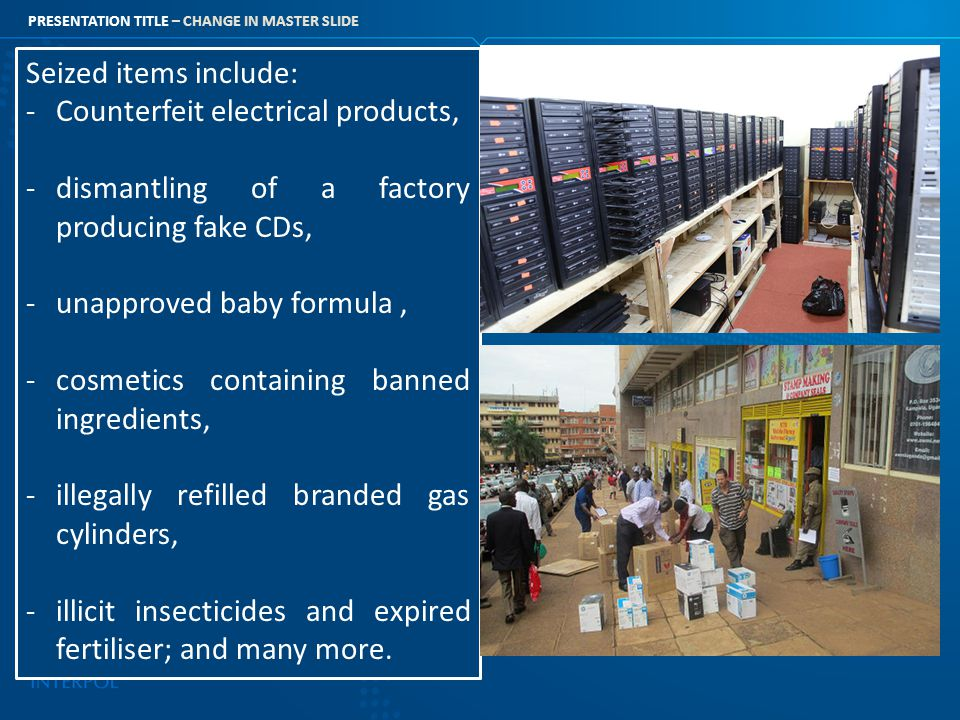 Seized items include: Counterfeit electrical products, dismantling of a factory producing fake CDs,