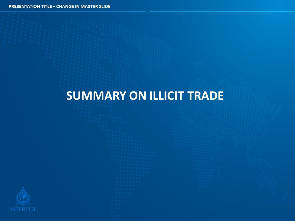 SUMMARY ON ILLICIT TRADE