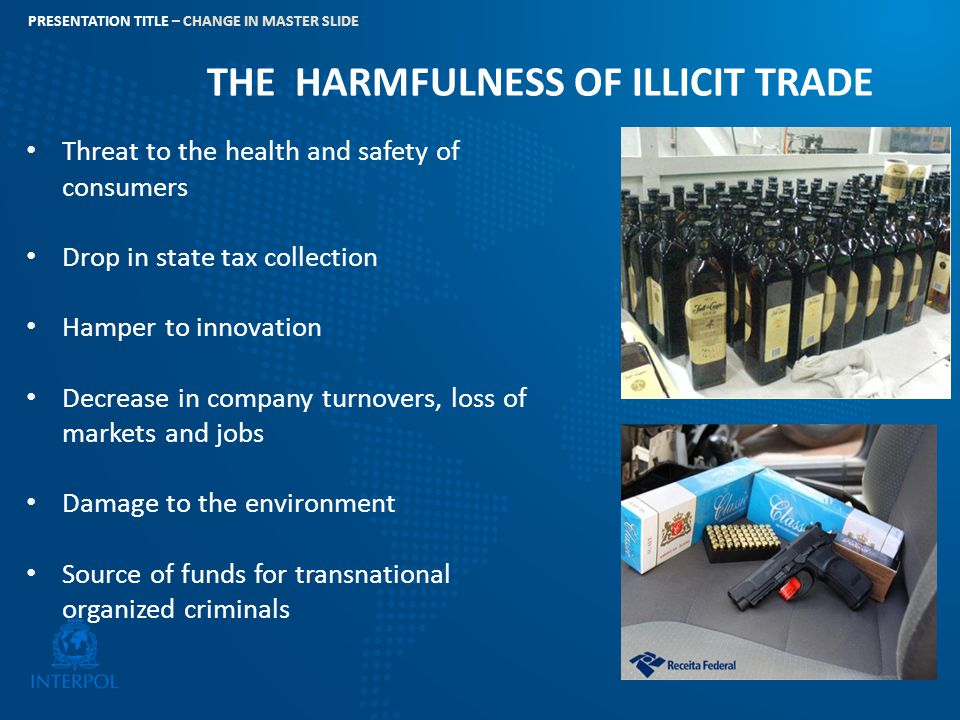 THE HARMFULNESS OF ILLICIT TRADE