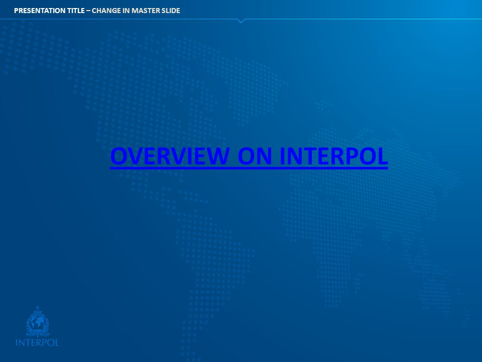 OVERVIEW ON INTERPOL