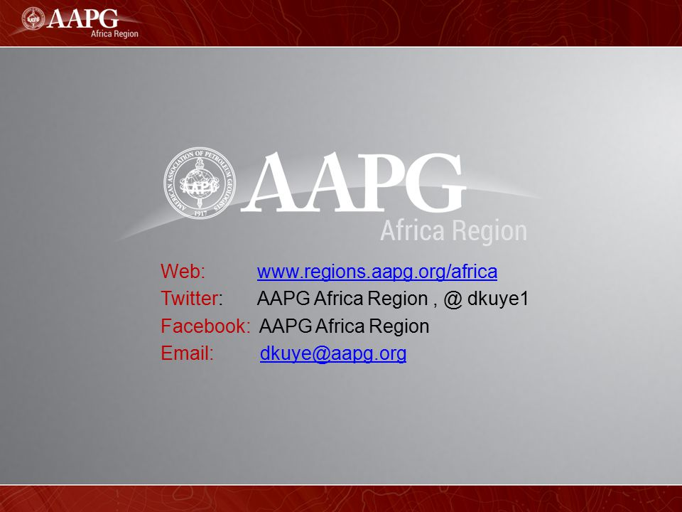Web: www.regions.aapg.org/africa Twitter: AAPG Africa Region , @ dkuye1. Facebook: AAPG Africa Region.