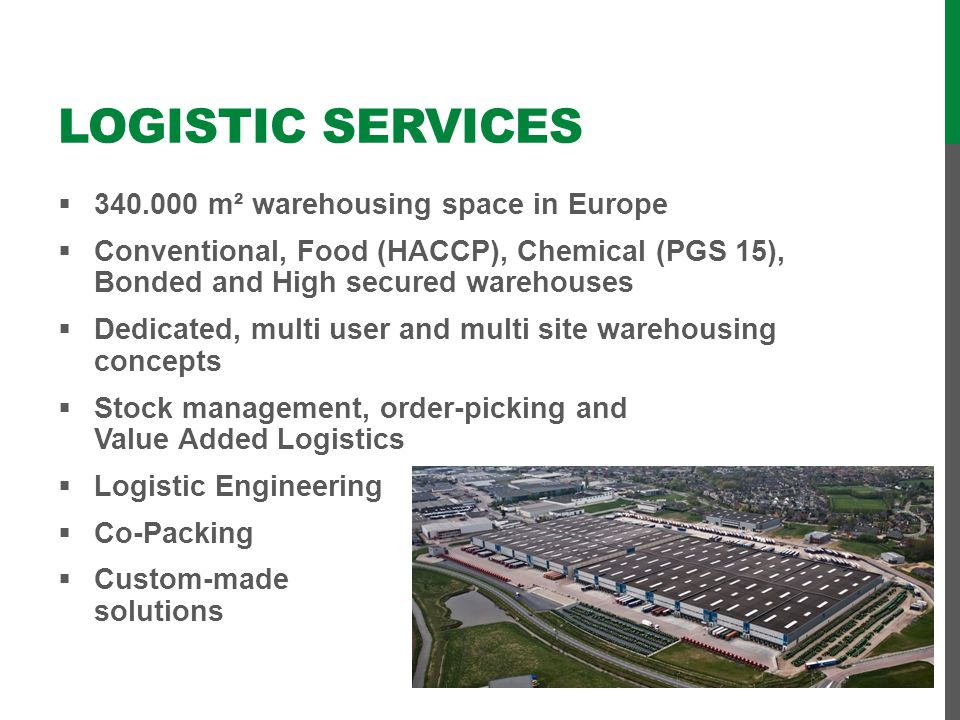 Logistic Services 340.000 m² warehousing space in Europe