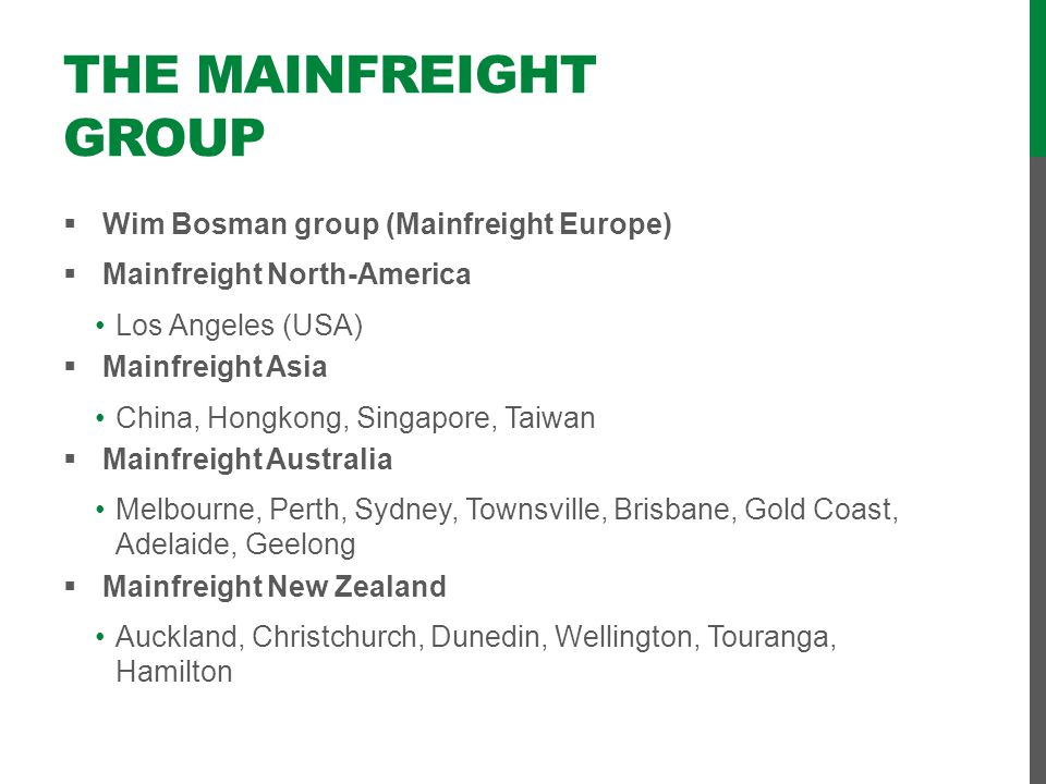 The Mainfreight group Wim Bosman group (Mainfreight Europe)