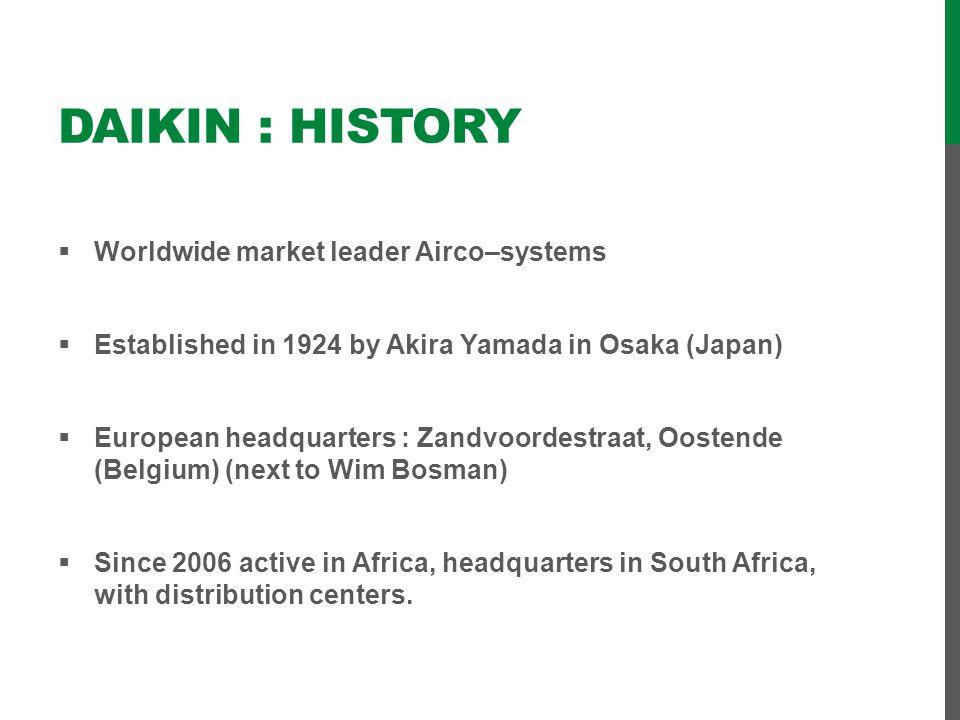 DAIKIN : History Worldwide market leader Airco–systems